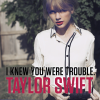 I Knew You Were Trouble. (Single)