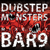 Dubstep Monsters Mixed By Bar9