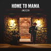 Home To Mama (Single)
